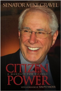 Mike Gravel Citizen Power
